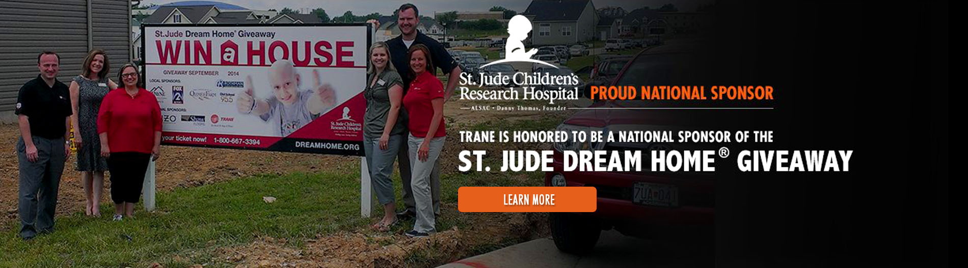 Trane is honored to be a national sponsor of the St. Jude Dream Home Giveaway